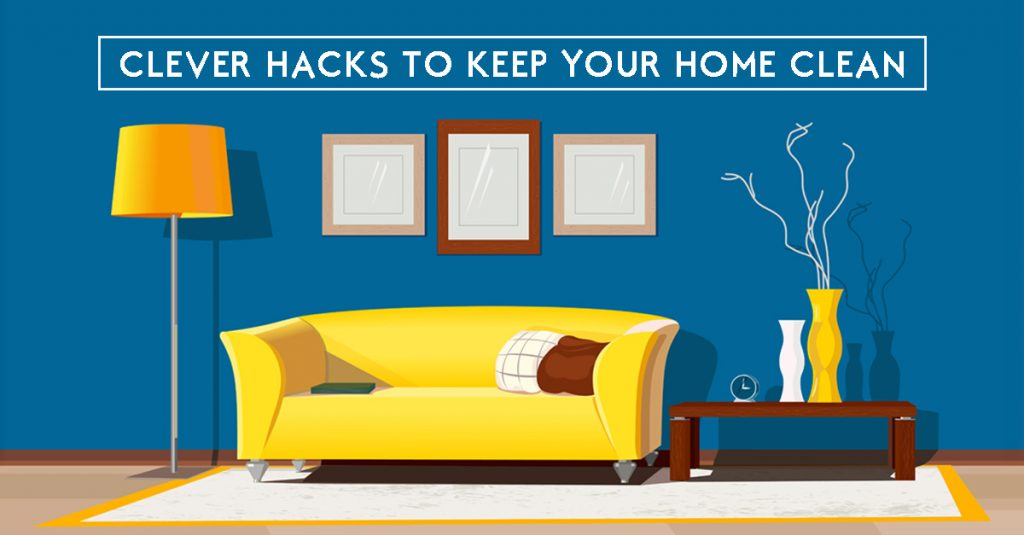 Clever Hacks to Keep Your Home Clean