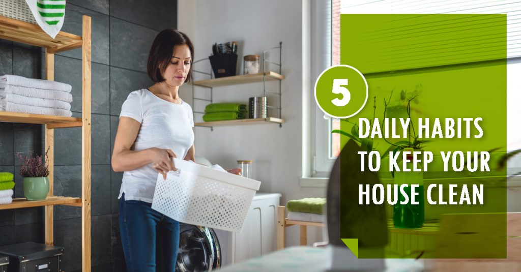 5 Daily Habits to Keep Your House Clean
