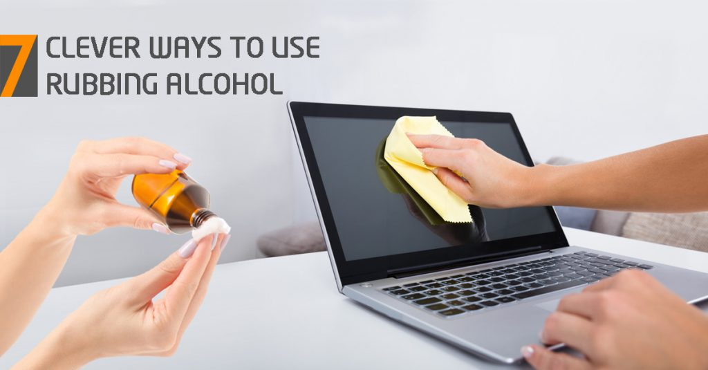 7 clever ways to use rubbing alcohol