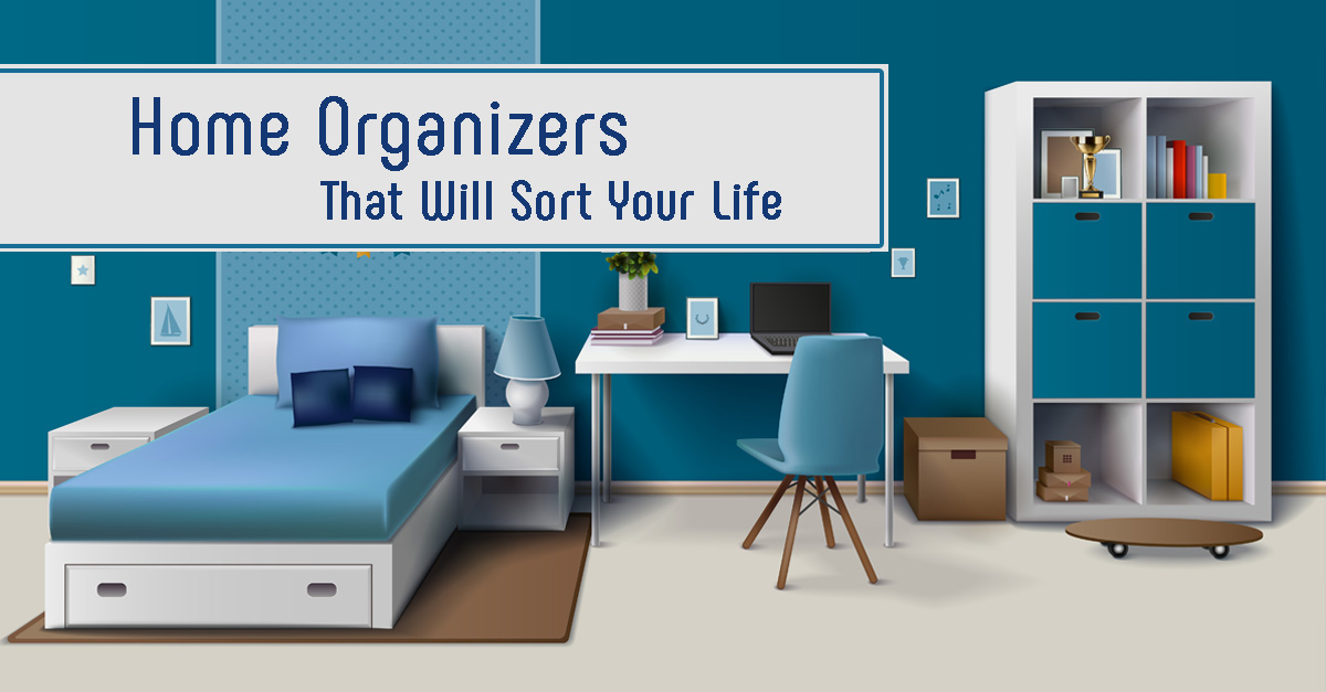 Home Organizers That Will Sort Your Life