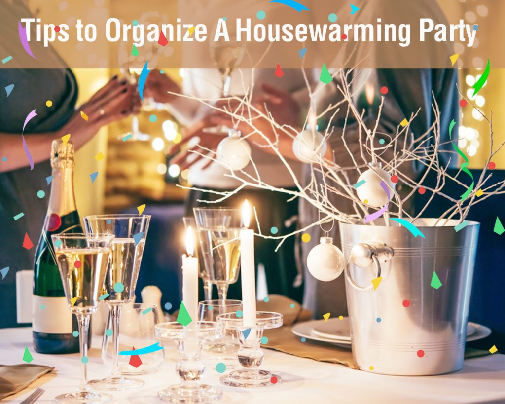 Tips to Organize a Housewarming Party