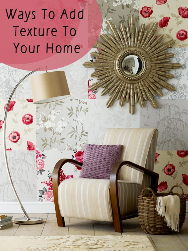 11 Ways To Add Texture To Your Home