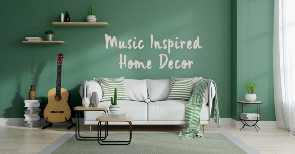 Tips for a Music-Inspired Home