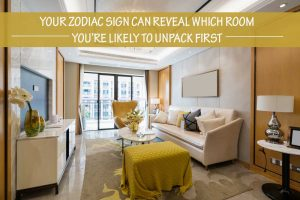 Zodiac Sign Can Reveal Which Room You're Likely to Unpack First