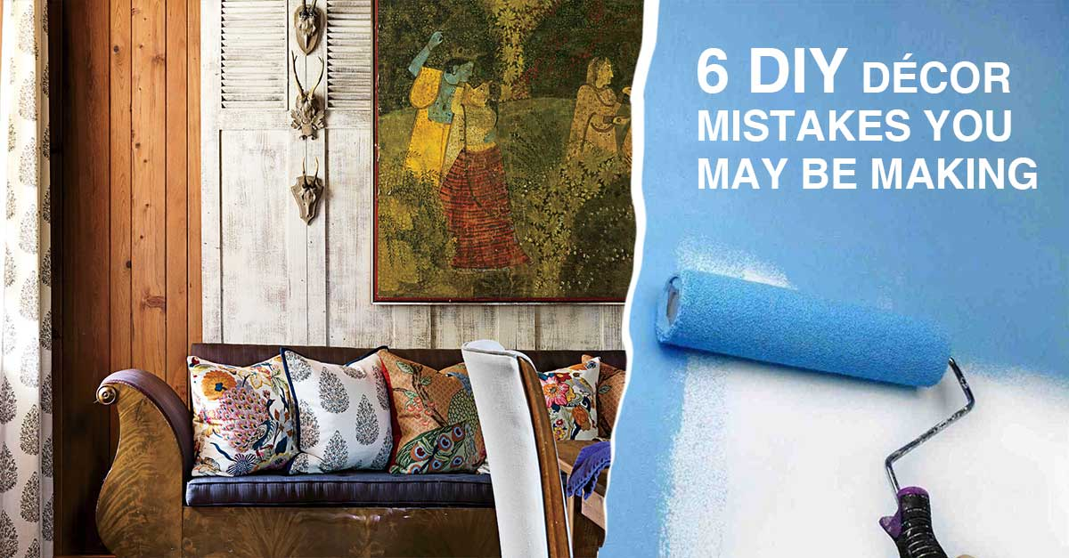 DIY Décor Mistakes You