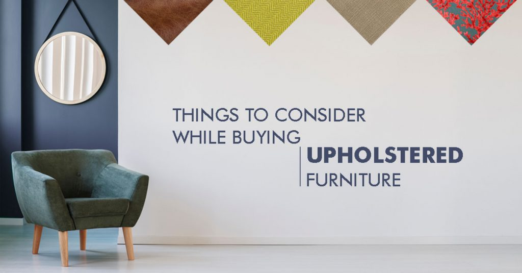 Things to Consider While Buying Upholstered Furniture