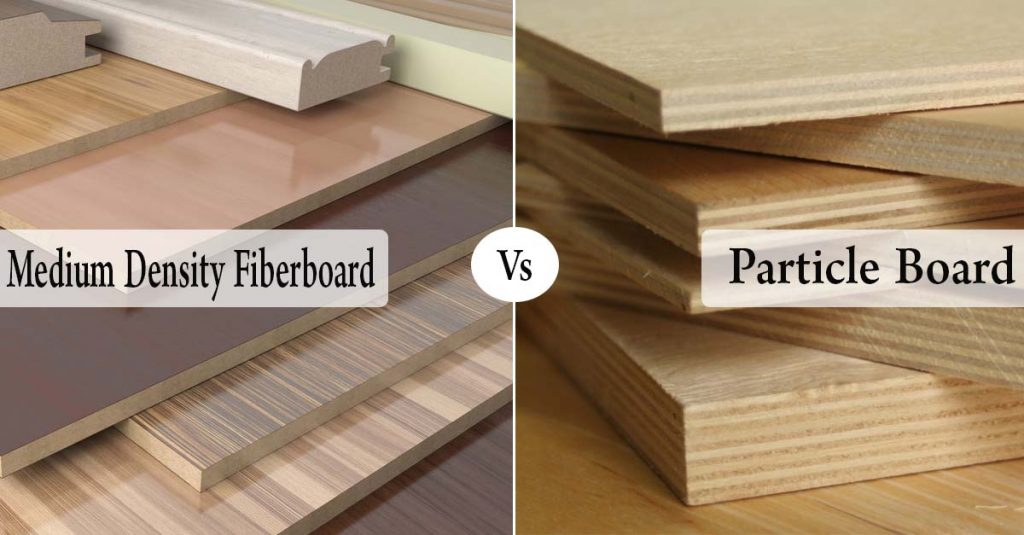 Particle Board Vs. Medium Density Fiberboard (MDF) - Which one should you choose?