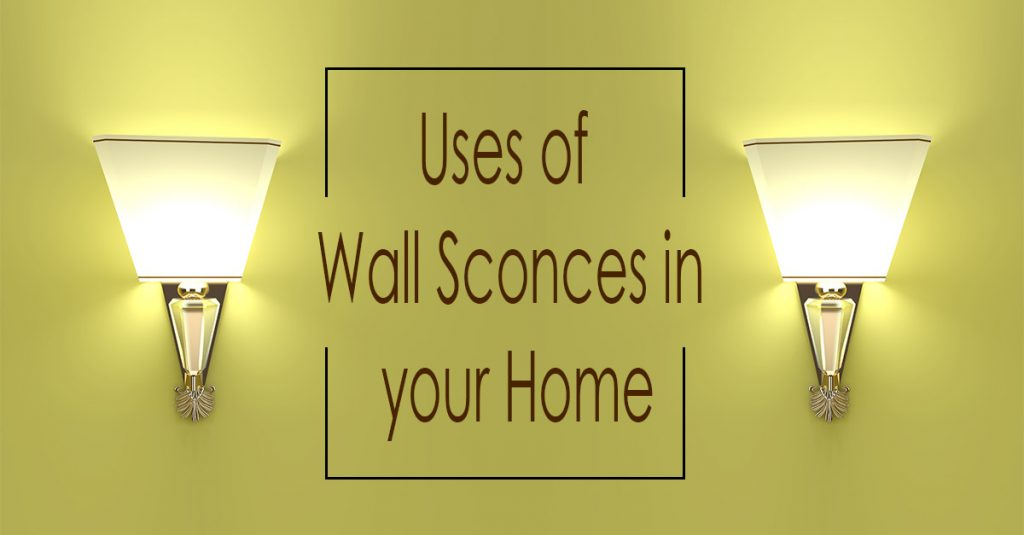 5 Uses of Wall Sconces in your Home