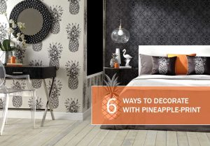 6 Ways to Decorate with Pineapple Print