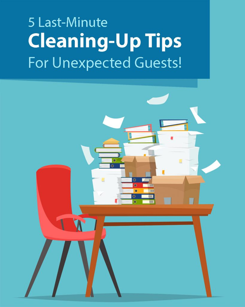 5 Last-Minute Cleaning-Up Tips For Unexpected Guests!