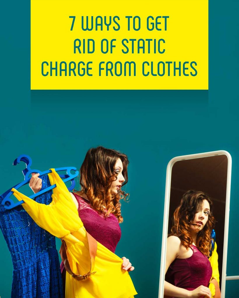 7 Ways To Get Rid Of Static Charge From Clothes