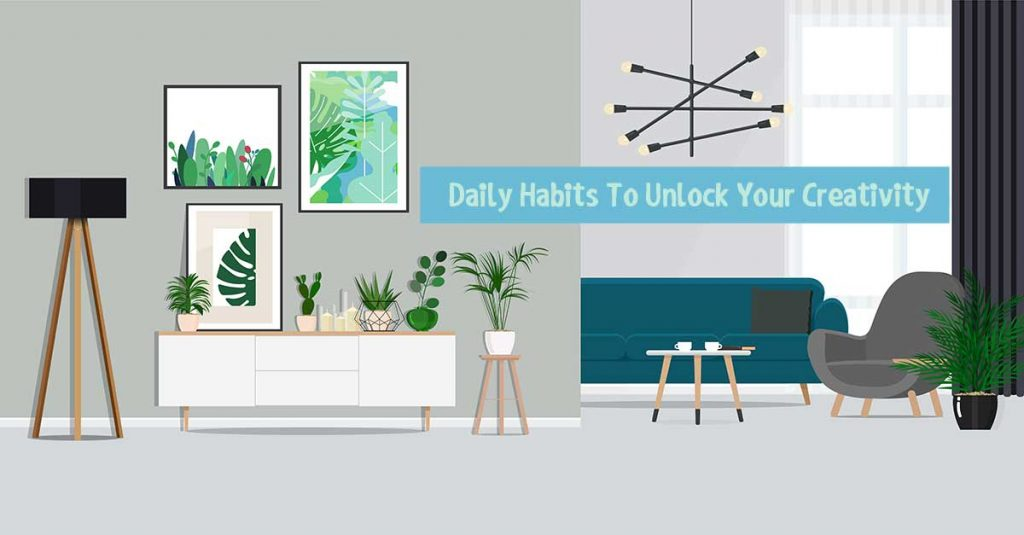 Daily Habits To Unlock Your Creativity