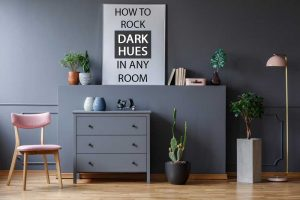 How To Decorate With Dark Hues