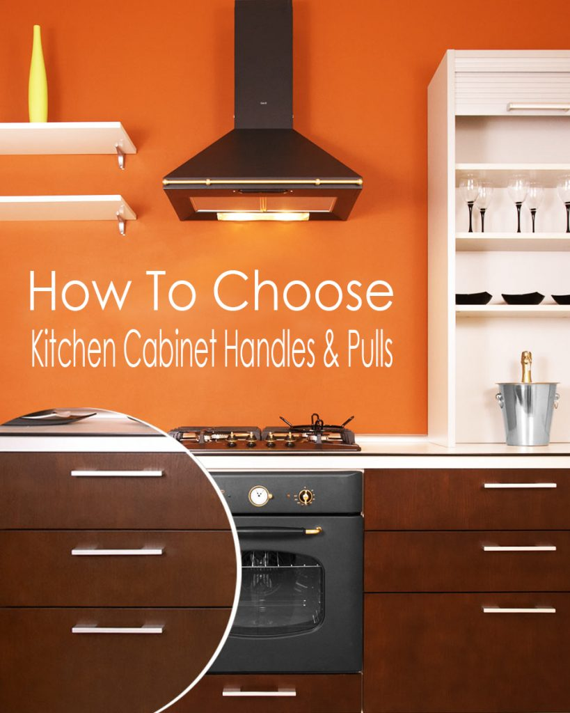 How To Choose Kitchen Cabinet Handles and Pulls