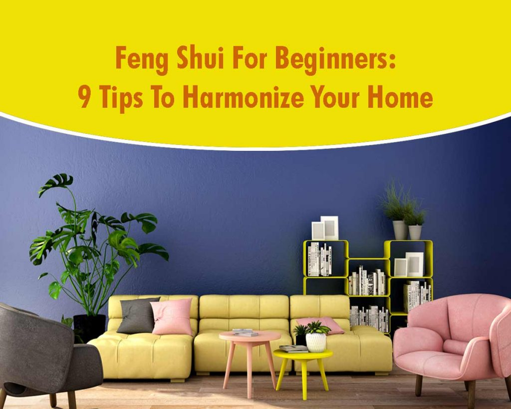 Feng Shui For Beginners: 9 Tips To Harmonize Your Home -